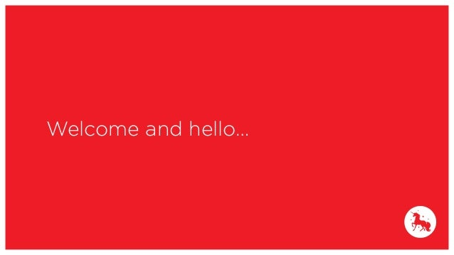 Welcome and hello…