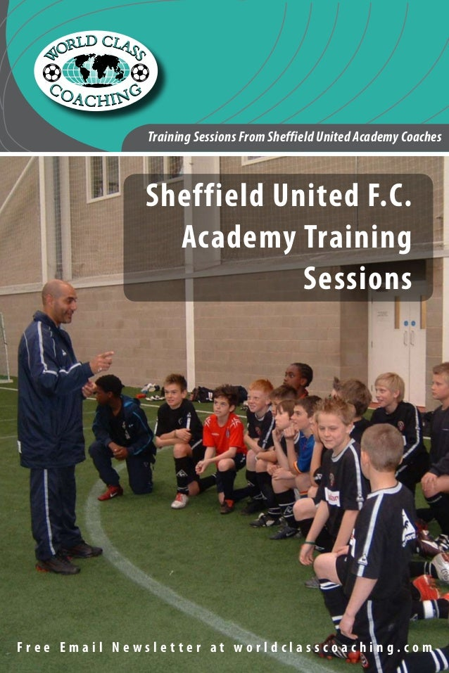 Training Sessions From Sheffield United Academy Coaches  Sheffield United F.C. Academy Training Sessions  Free Email Newsl...