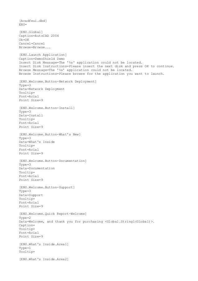 [Acadfeui.dbd] ENU= [ENU.Global] Caption=AutoCAD 2004 Ok=OK Cancel=Cancel Browse=Browse... [ENU.Launch Application] Captio...