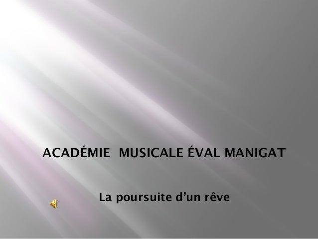 ACADÉMIE MUSICALE ÉVAL MANIGAT      La poursuite d'un rêve
