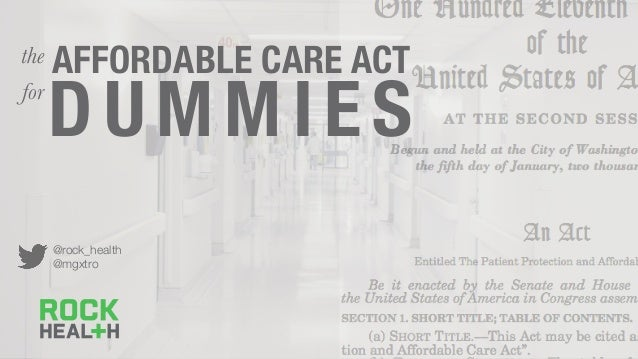 AFFORDABLE CARE ACT D UMM IES the for @rock_health @mgxtro