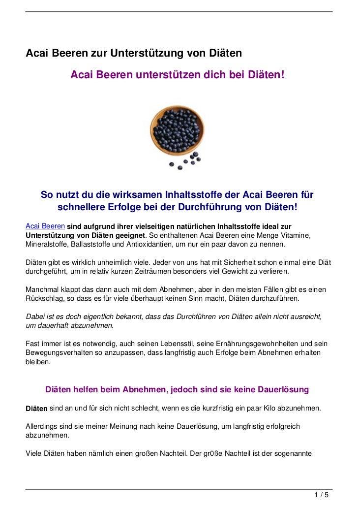 Acai Beeren zur Unterstützung von Diäten              Acai Beeren unterstützen dich bei Diäten!    So nutzt du die wirksam...