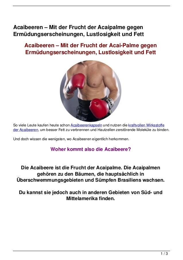 Acaibeeren – Mit der Frucht der Acaipalme gegenErmüdungserscheinungen, Lustlosigkeit und Fett      Acaibeeren – Mit der Fr...