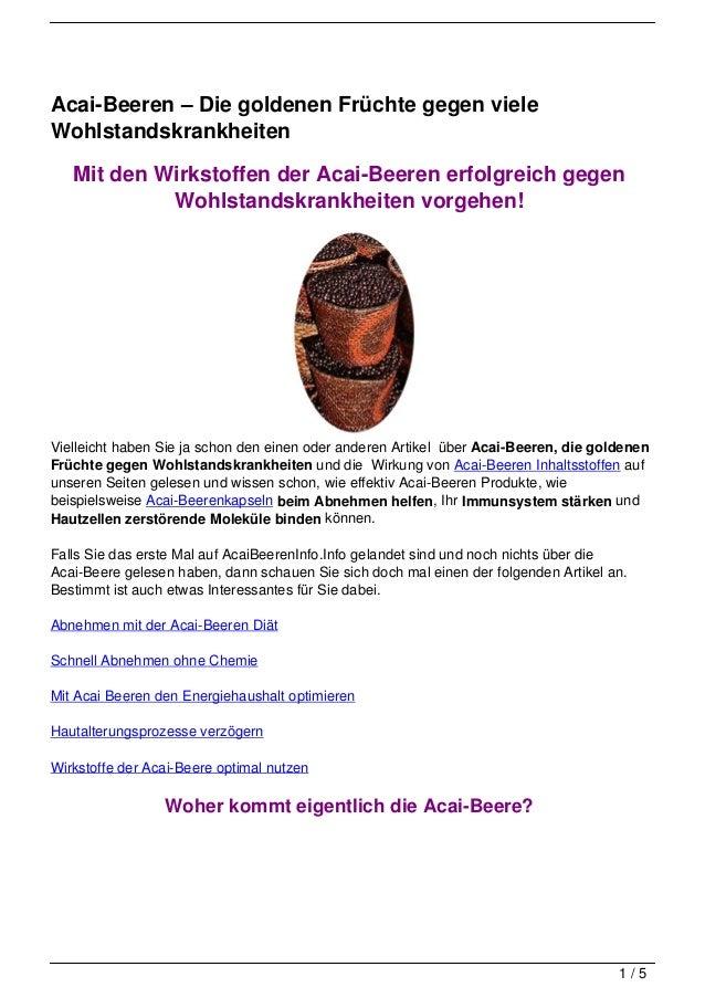 Acai-Beeren – Die goldenen Früchte gegen vieleWohlstandskrankheiten   Mit den Wirkstoffen der Acai-Beeren erfolgreich gege...