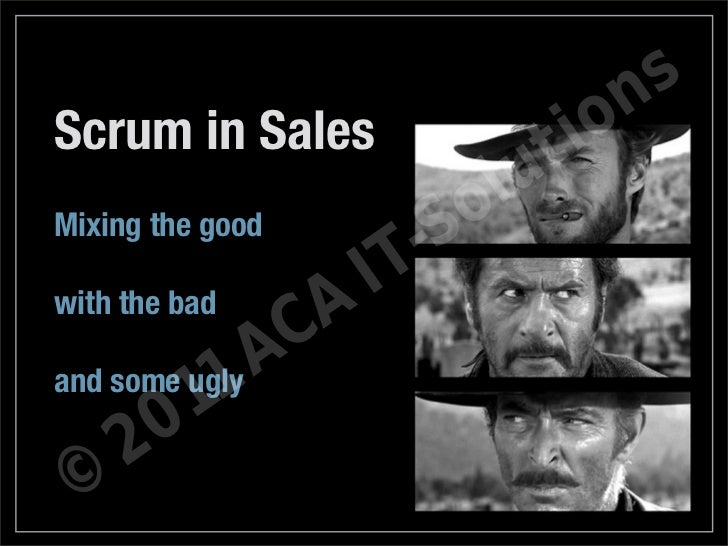 n sScrum in Sales                t i o                           l uMixing the good                        -So            ...
