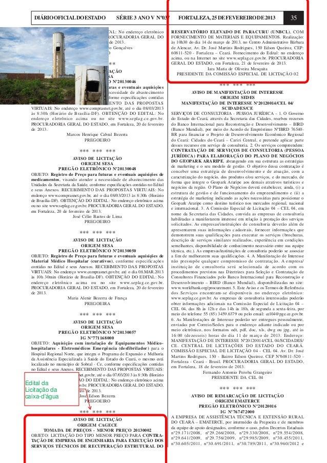 DIÁRIO OFICIAL DO ESTADO  SÉRIE 3 ANO V Nº037  de Brasília-DF). OBTENÇÃO DO EDITAL: No endereço eletrônico acima ou no sit...