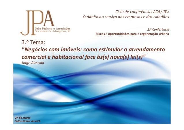 Ciclo de conferências ACA/JPA:                          O direito ao serviço das empresas e dos cidadãos                  ...