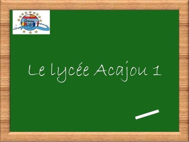 Le lycée Acajou 1