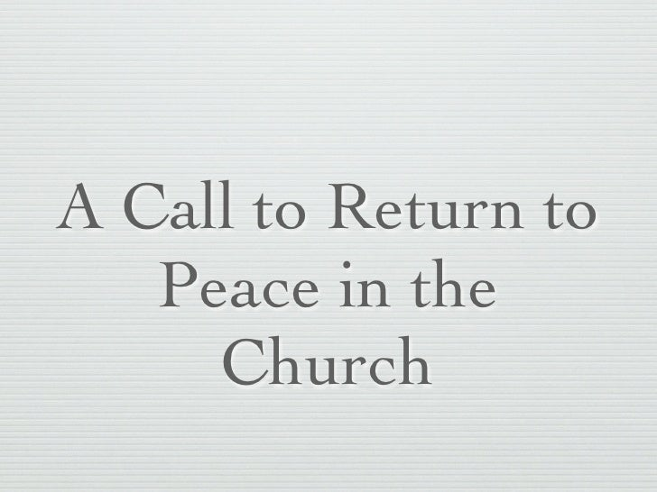 A Call to Return to   Peace in the     Church