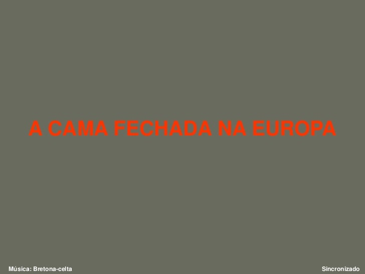A CAMA FECHADA NA EUROPAMúsica: Bretona-celta       Sincronizado