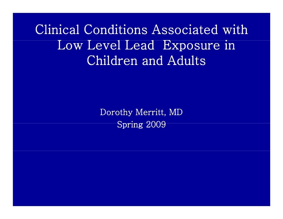 Clinical Conditions Associated with    Low Level Lead Exposure in    L    L    lL d E           i         Children and Adu...
