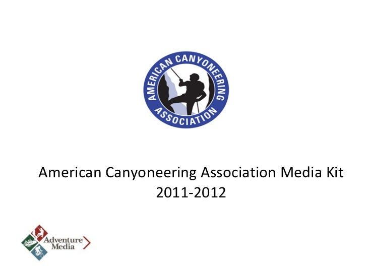 American Canyoneering Association Media Kit               2011-2012