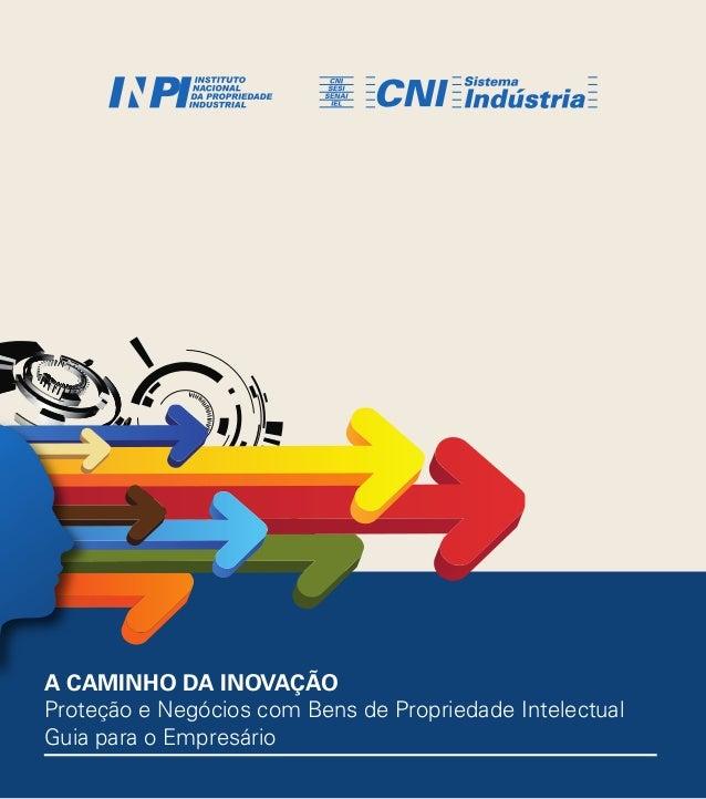 a caminho da inovação  Confederação Nacional da Indústria Serviço Social da Indústria Serviço Nacional de Aprendizagem Ind...
