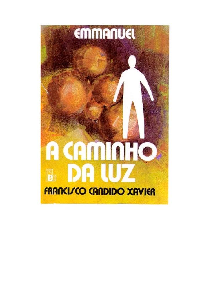A CAMINHO DA LUZ    (Obra Mediúnica)