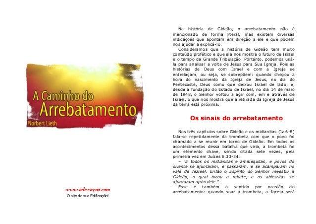www.adoraçao.com O site da sua Edificação! Na história de Gideão, o arrebatamento não é mencionado de forma literal, mas e...