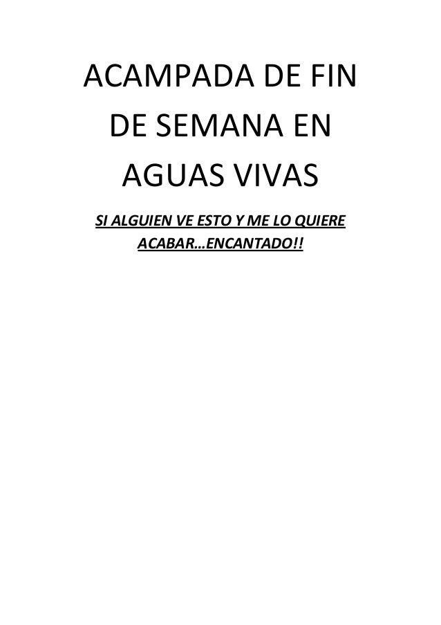 ACAMPADA DE FINDE SEMANA ENAGUAS VIVASSI ALGUIEN VE ESTO Y ME LO QUIEREACABAR…ENCANTADO!!
