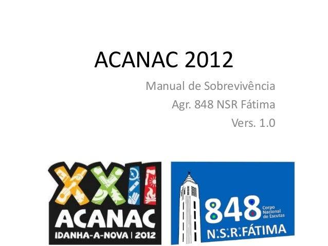 ACANAC 2012 Manual de Sobrevivência Agr. 848 NSR Fátima Vers. 1.0