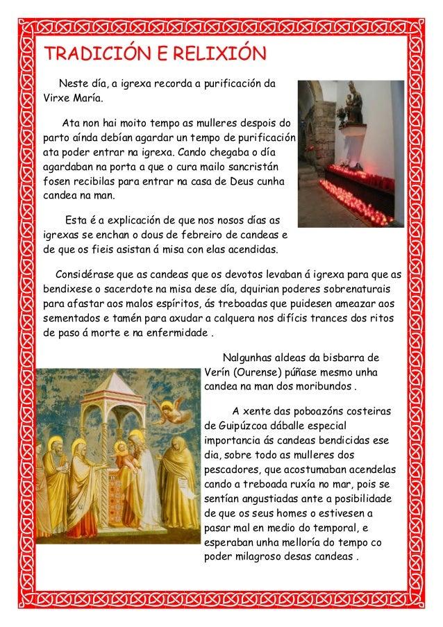 TRADICIÓN E RELIXIÓN Neste día, a igrexa recorda a purificación da Virxe María. Ata non hai moito tempo as mulleres despoi...