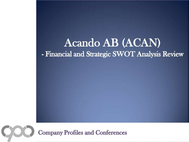Acando AB (ACAN) - Financial and Strategic SWOT Analysis Review Company Profiles and Conferences