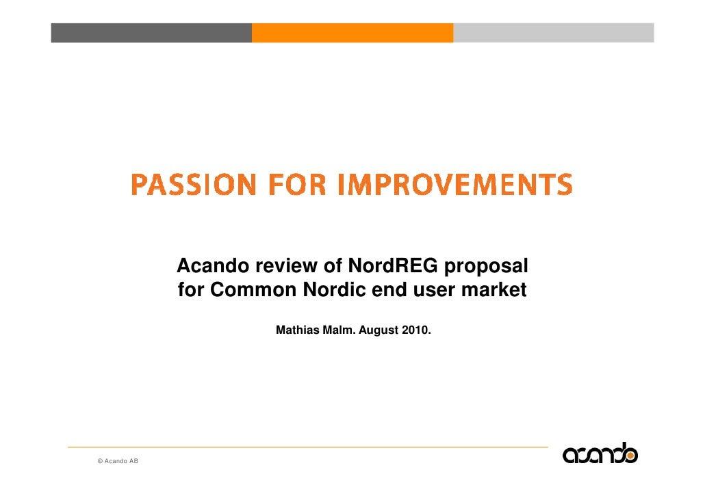 Acando review of NordREG proposal               for Common Nordic end user market                        Mathias Malm. Aug...
