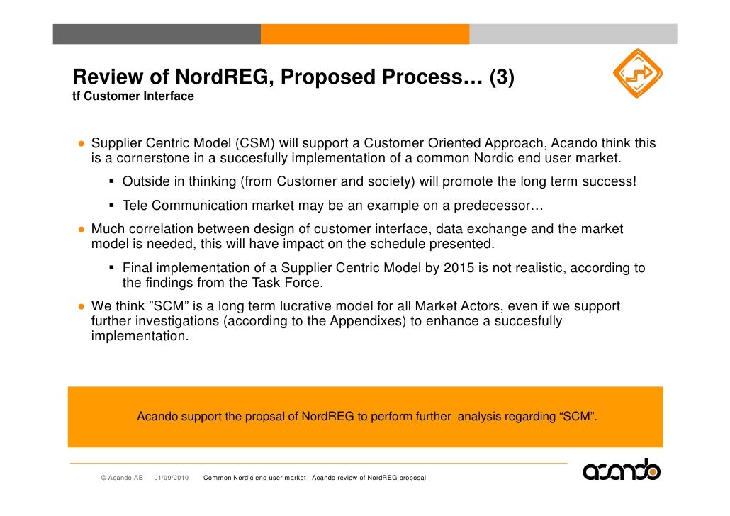 Review of NordREG, Proposed Process… (3) tf Customer Interface   ● Supplier Centric Model (CSM) will support a Customer Or...