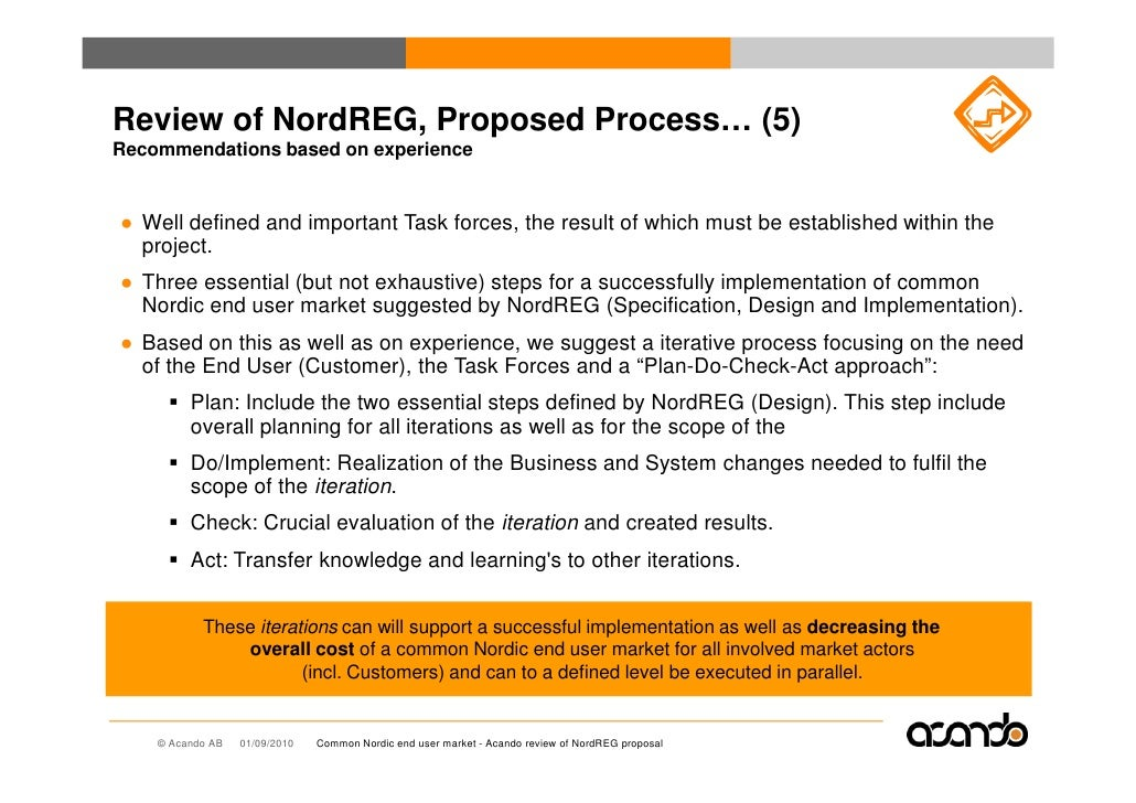 Review of NordREG, Proposed Process… (5) Recommendations based on experience   ● Well defined and important Task forces, t...
