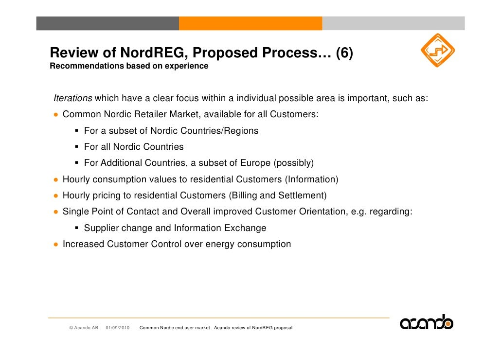 Review of NordREG, Proposed Process… (6) Recommendations based on experience   Iterations which have a clear focus within ...