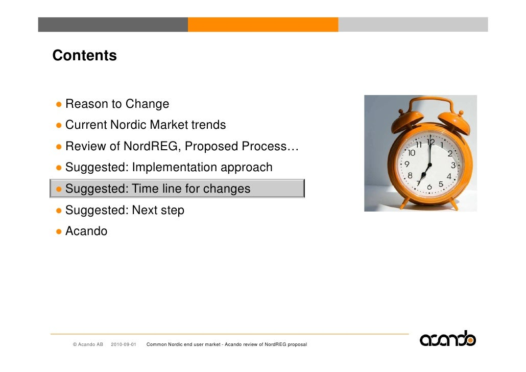 Contents   ● Reason to Change ● Current Nordic Market trends ● Review of NordREG, Proposed Process… ● Suggested: Implement...