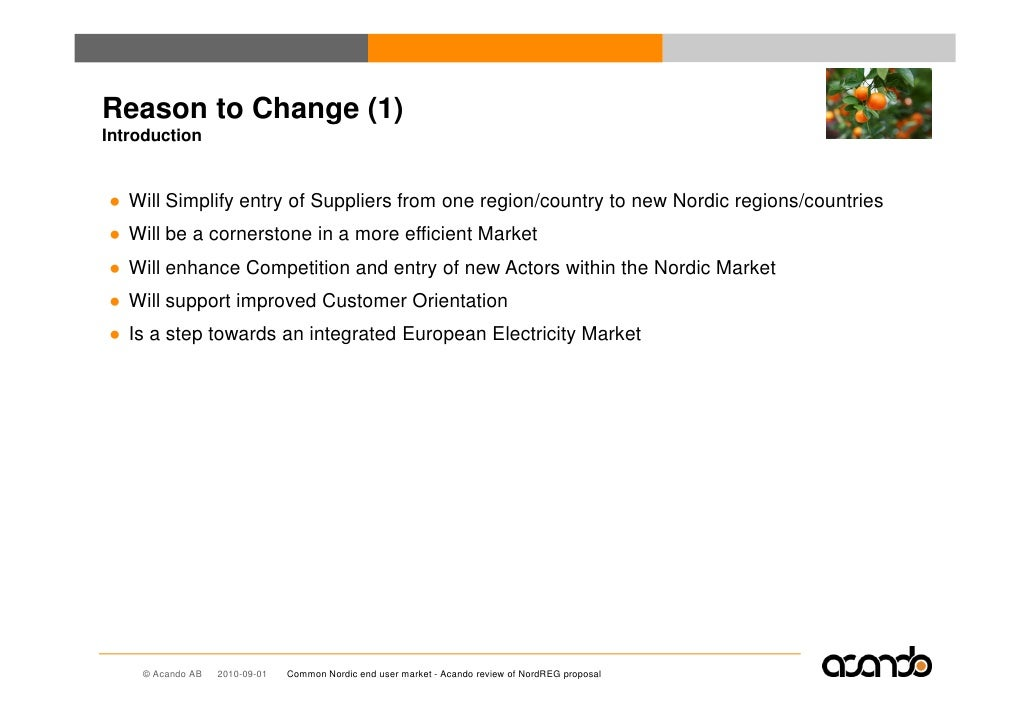 Reason to Change (1) Introduction   ● Will Simplify entry of Suppliers from one region/country to new Nordic regions/count...