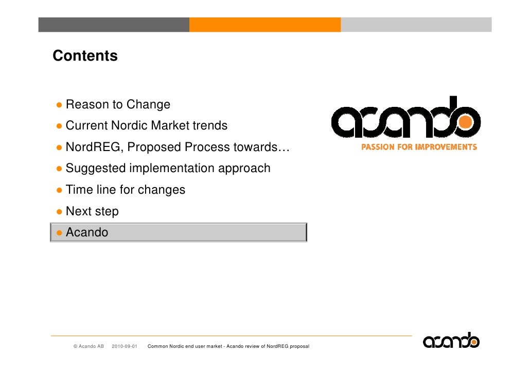 Contents   ● Reason to Change ● Current Nordic Market trends ● NordREG, Proposed Process towards… ● Suggested implementati...