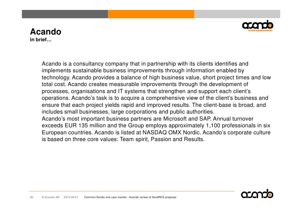 Acando in brief…         Acando is a consultancy company that in partnership with its clients identifies and      implemen...