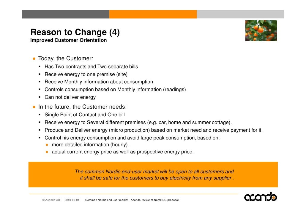 Reason to Change (4) Improved Customer Orientation   ● Today, the Customer:      Has Two contracts and Two separate bills ...