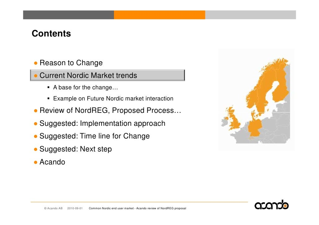 Contents   ● Reason to Change ● Current Nordic Market trends         A base for the change…         Example on Future Nord...