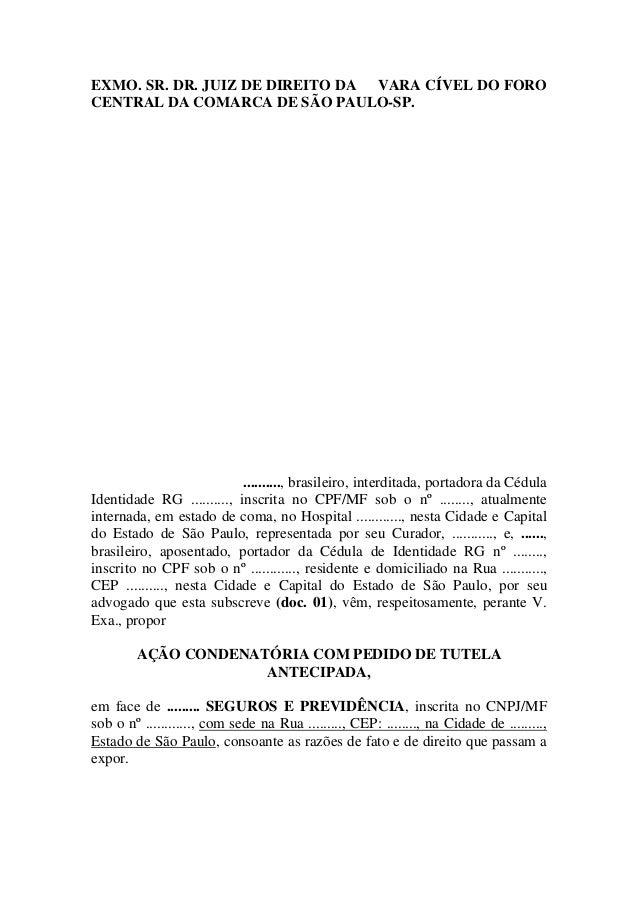 EXMO. SR. DR. JUIZ DE DIREITO DA VARA CÍVEL DO FORO CENTRAL DA COMARCA DE SÃO PAULO-SP. .........., brasileiro, interditad...