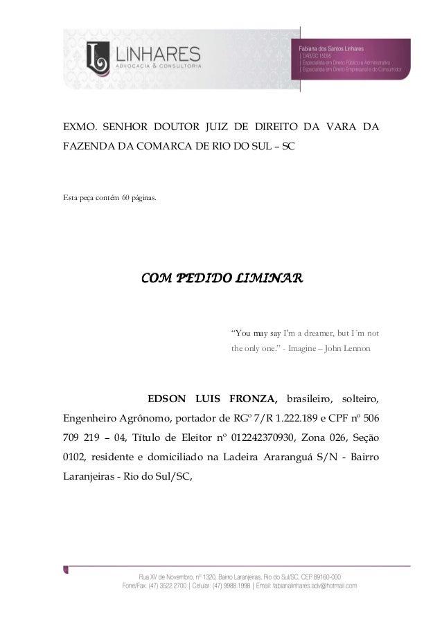 EXMO. SENHOR DOUTOR JUIZ DE DIREITO DA VARA DA FAZENDA DA COMARCA DE RIO DO SUL – SC Esta peça contém 60 páginas. COM PEDI...