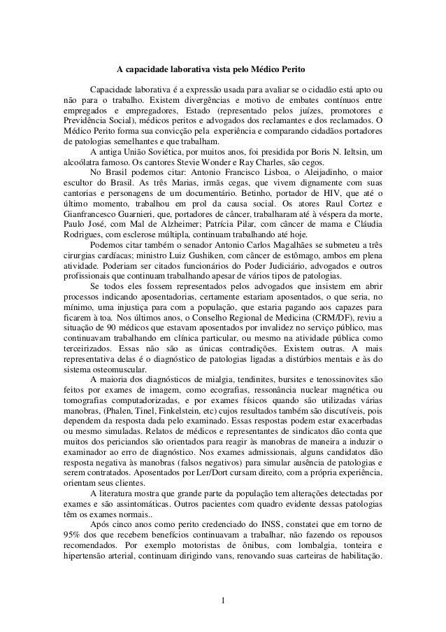 1 A capacidade laborativa vista pelo Médico Perito Capacidade laborativa é a expressão usada para avaliar se o cidadão est...