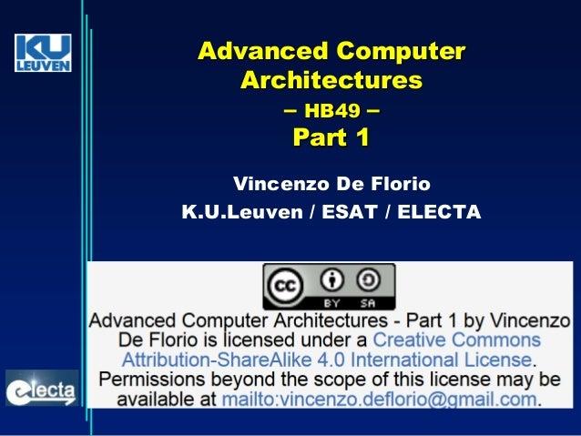 Advanced Computer Architectures – HB49 – Part 1 Vincenzo De Florio K.U.Leuven / ESAT / ELECTA