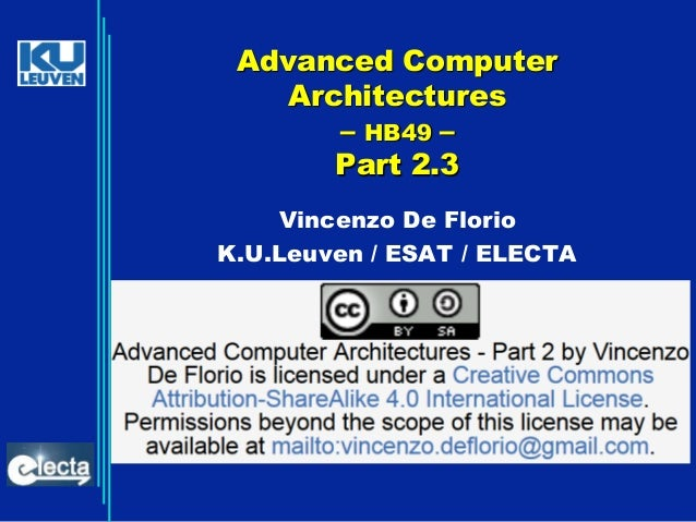 Advanced Computer Architectures – HB49 – Part 2.3 Vincenzo De Florio K.U.Leuven / ESAT / ELECTA