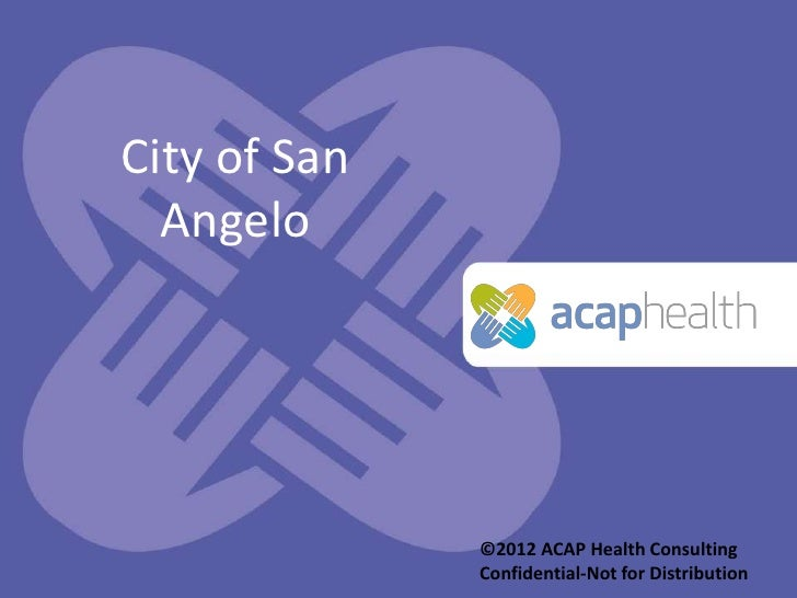 City of San  Angelo                                              ©2012 ACAP Health Consulting                             ...