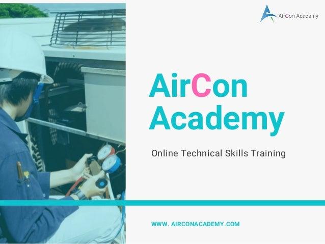 AirCon Academy Online Technical Skills Training WWW. AIRCONACADEMY.COM