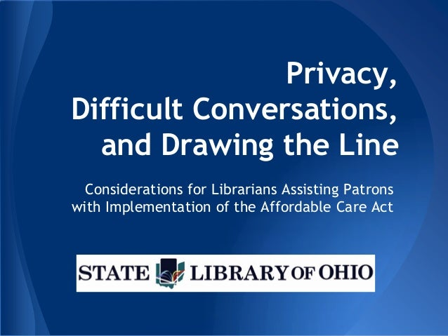 Privacy, Difficult Conversations, and Drawing the Line Considerations for Librarians Assisting Patrons with Implementation...