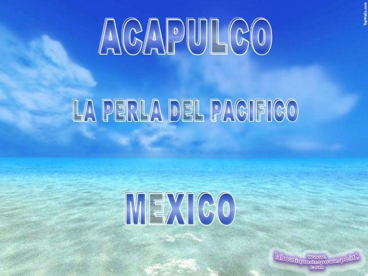 ACAPULCO LA PERLA DEL PACIFICO MEXICO