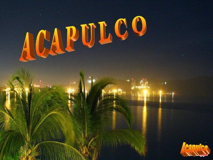 A C A P U L C O Acapulco