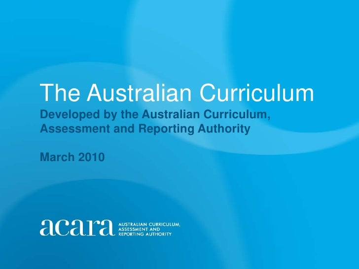 The Australian CurriculumDeveloped by the Australian Curriculum,Assessment and Reporting AuthorityMarch 2010