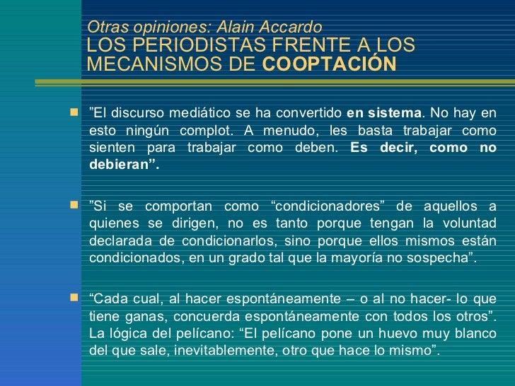 """Otras opiniones: Alain Accardo  LOS PERIODISTAS FRENTE A LOS  MECANISMOS DE COOPTACIÓN """"El discurso mediático se ha conve..."""