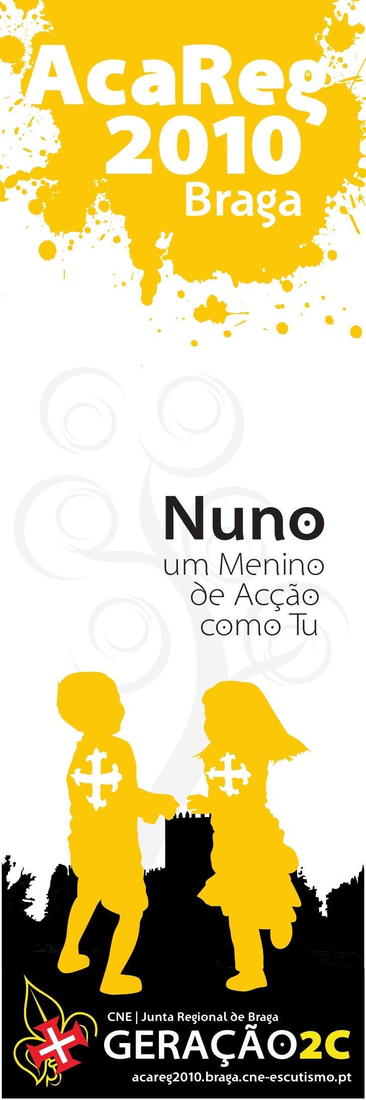 AcaReg  2010    Braga                Nuno            um Menino             de Acção              como Tu       CNE   Junta...