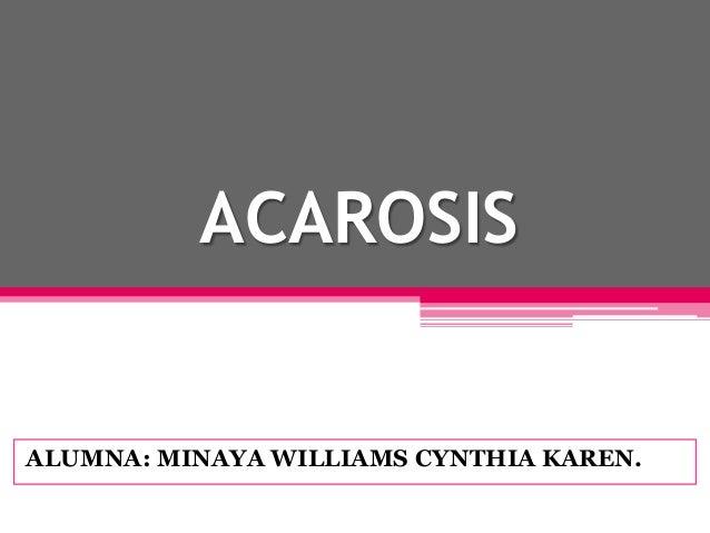 ACAROSIS ALUMNA: MINAYA WILLIAMS CYNTHIA KAREN.