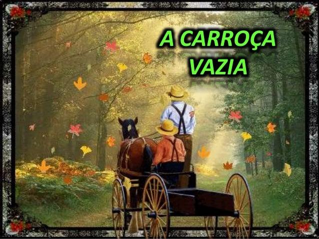 A CARROÇA VAZIA