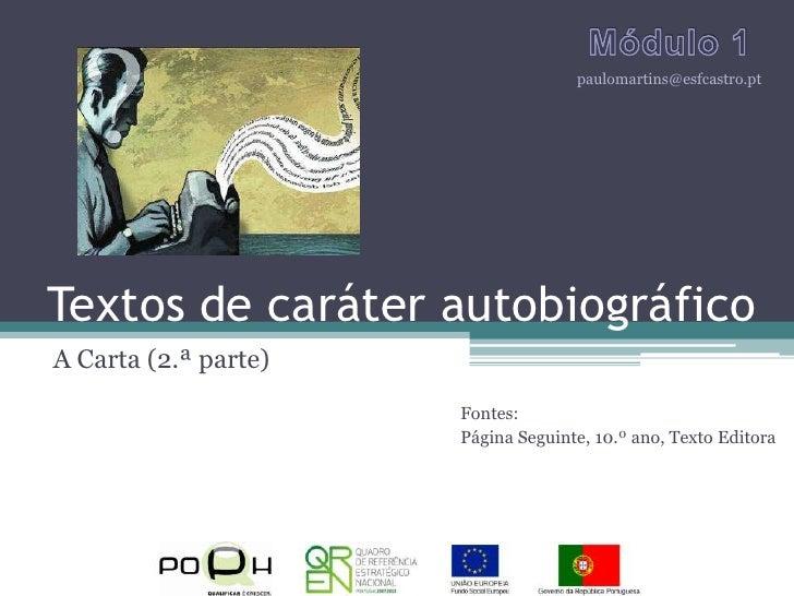paulomartins@esfcastro.ptTextos de caráter autobiográficoA Carta (2.ª parte)                      Fontes:                 ...