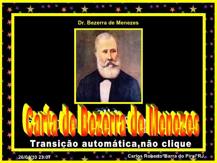 Cardosinho Slides Apresenta Carta de Bezerra de Menezes Transição automática,não clique